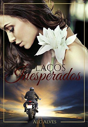 Laços Inesperados (Portuguese Edition)