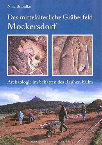 Das mittelalterliche Gräberfeld Mockersdorf: Archäologie im Schatten des Rauhen Kulm (Otnant Schriften 5 - Archäologie zur Siedlungsgeschichte)