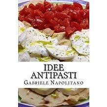 { IDEE ANTIPASTI (ITALIAN) } By Napolitano, Gabriele ( Author ) [ Oct - 2012 ] [ Paperback ]