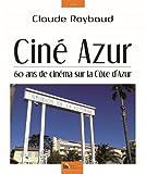 Ciné Azur - 60 ans de cinéma sur la Côte d'Azur