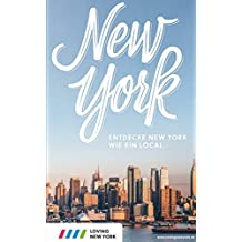 New York Reiseführer inkl. Karten und kostenloser App: echte Insider-Tipps für 2018