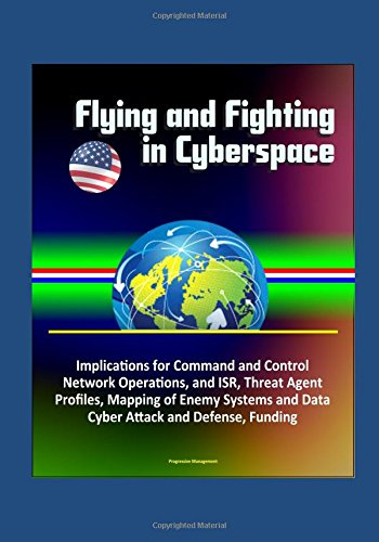 flying-and-fighting-in-cyberspace-implications-for-command-and-control-network-operations-and-isr-th