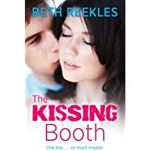 The Kissing Booth by Beth Reekles(2013-04-22)