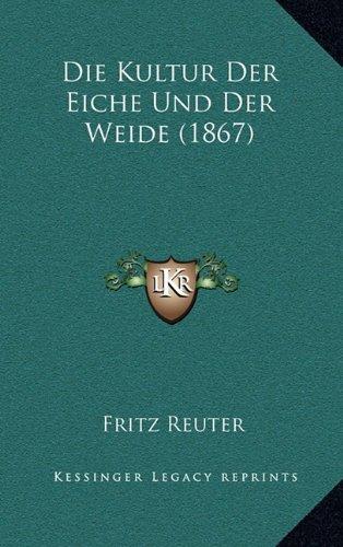 Die Kultur Der Eiche Und Der Weide (1867)