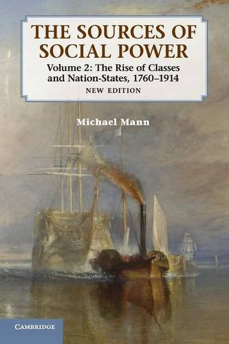 The Sources of Social Power: Volume 2, The Rise of Classes and...