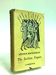 Sicilian Vespers: A History of the Mediterranean World in the Late Thirteenth Century by Steven Runciman (1958-01-02)
