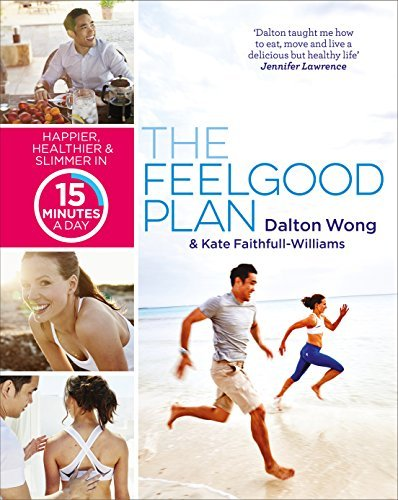 The Feelgood Plan: Happier, Healthier and Slimmer in 15 Minutes a Day by Dalton; Faithfull-Williams, Kate Wong (2016-01-01)
