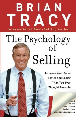 The Psychology of Selling: Increase Your Sales Faster and Easier Than You Ever Thought Possible by Tracy, Brian (2006) Paperback