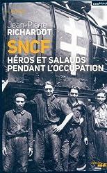 SNCF, héros et salauds pendant l'Occupation