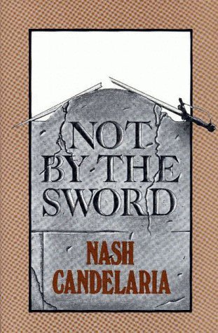 Not by the Sword by Nash Candelaria (1982-12-01)
