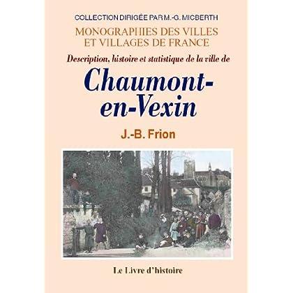 Chaumont-en-Vexin (Description, Histoire et Statistique de la Ville de)