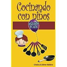 Cocinando con niños: ¡Comparta momentos mágicos con su hijo(a)! (eGuide Kids)