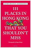 111 Places in Hong Kong that you shouldn't miss (111 Places ...) (English Edition)