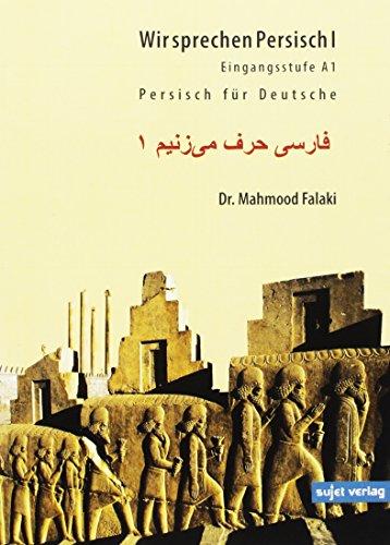 Wir sprechen Persisch 1: Persisch für Deutsche. Eingangsstufe A1
