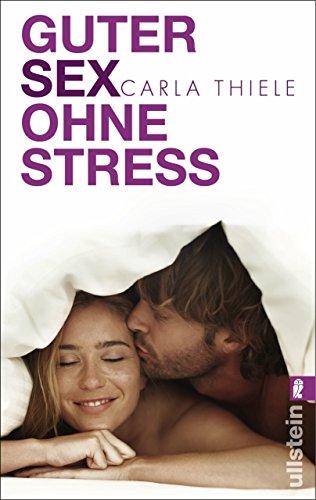Guter Sex ohne Stress (Ein Gutes Gefühl-therapie)