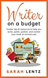 #6: Writer on a Budget: Insider tips and resources to help you write, polish, publish, and market your book at minimal cost