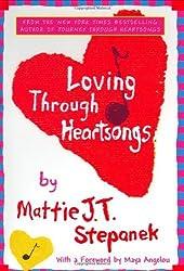 Loving Through Heartsongs by Mattie J T Stepanek (2008-02-04)