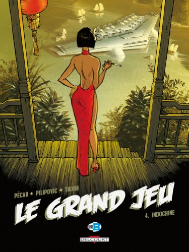 Le Grand jeu (4) : Indochine