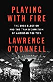 Best Political Biographies - Playing with Fire: The 1968 Election and the Review