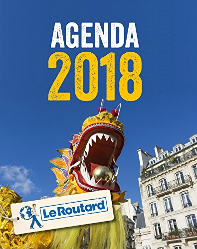 Agenda 2018 du Routard. Ftes et festivals en France.
