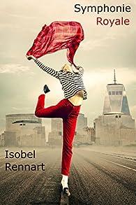 Isobel Rennart - Symphonie Royale