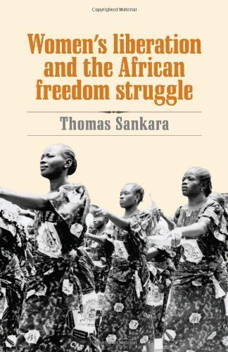 Women's Liberation and the African Freedom Struggle by Thomas Sankara (2007-11-01)