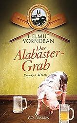 Das Alabastergrab: Franken-Krimi - Kommissar Haderlein 1