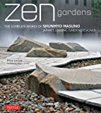 Image de Zen Gardens: The Complete Works of Shunmyo Masuno, Japan's Leading Garden Design