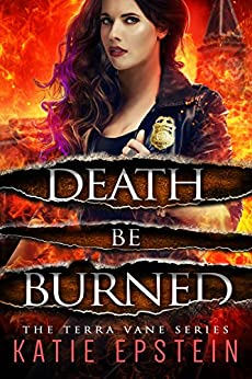 Death Be Burned (The Terra Vane Series Book 4) by [Epstein, Katie]