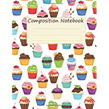 Composition Notebook: Cute Cup Cakes Notebook