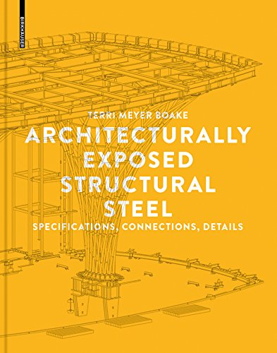 Structural Steel Frame (Architecturally Exposed Structural Steel: Specifications, Connections, Details (English Edition))