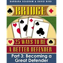 Bridge: 25 Ways to be a Better Defender Part 3 (English Edition)