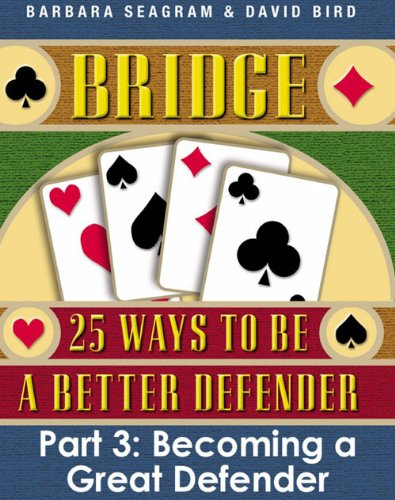bridge-25-ways-to-be-a-better-defender-part-3-english-edition