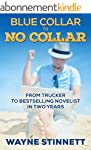 Blue Collar to No Collar: From Trucke...