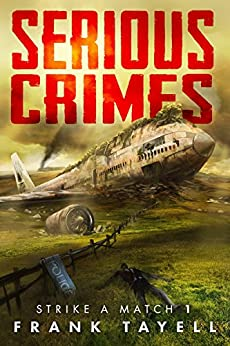 Serious Crimes: Policing Post-Apocalyptic Britain (Strike a Match Book 1) by [Tayell, Frank]