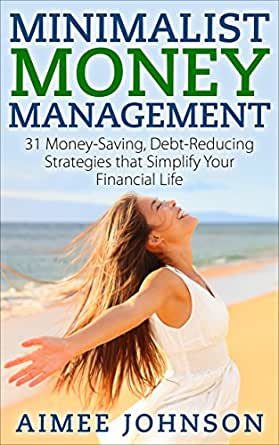 Minimalist money management 31 money saving debt for Minimalist living money