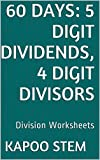 60 Division Worksheets with 5-Digit Dividends, 4-Digit Divisors: Math Practice Workbook (60 Days Math Division Series 14)