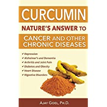 Curcumin: Nature's Answer to Cancer and Other Chronic Diseases (English Edition)