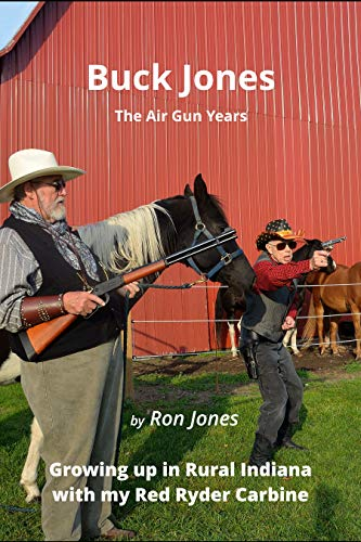 un Years: Growing up in Rural Indiana with my Red Ryder Carbine (English Edition) ()