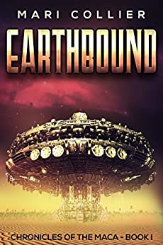 Earthbound: Science Fiction In The Old West (chronicles Of The Maca Book 1) por Mari Collier Gratis