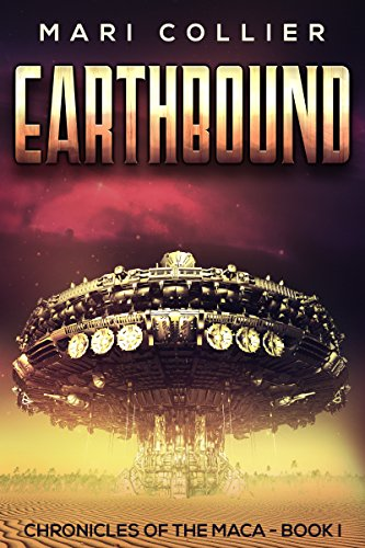 Earthbound: Science Fiction in the Old West (Chronicles of the Maca Book 1) (English Edition) par Mari Collier