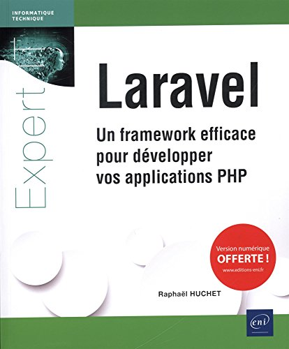 Laravel - Un framework efficace pour développer vos applications PHP par Raphaël HUCHET