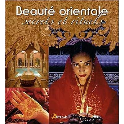 Beauté orientale, secrets et rituels