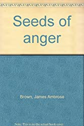 Seeds of anger