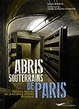 Abris souterrains de Paris - Refuges oubliés de la Seconde Guerre Mondiale