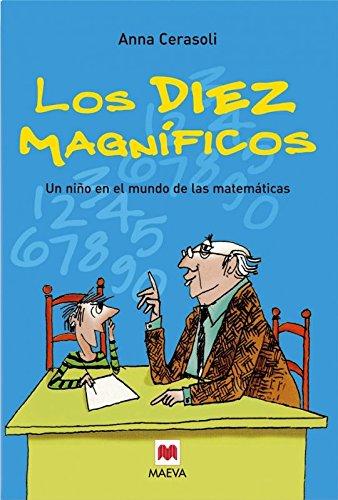 Portada del libro Los diez magníficos: La primera entrega de las aventuras de Filo y su abuelo, un libro ameno para comprender las bases de las matemáticas. (Maeva Young)