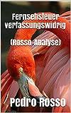 Fernsehsteuer verfassungswidrig (Rosso-Analyse) (uno7 FLAMINGO 2) (German Edition)