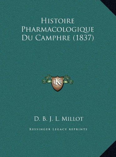 Histoire Pharmacologique Du Camphre (1837)
