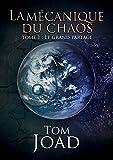 La mécanique du chaos 1: Le grand partage