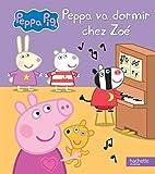 "Afficher ""Peppa Pig Peppa va dormir chez Zoé"""